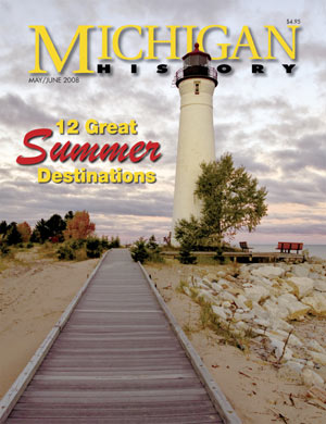 Michigan History Magazine May/June 2008 Cover